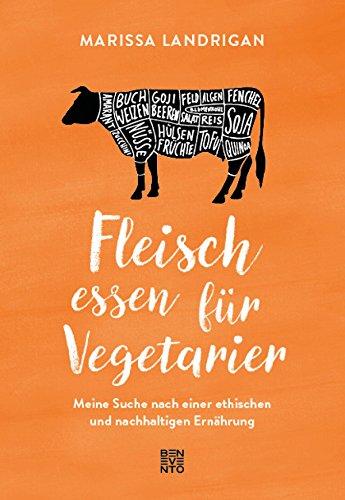 © Marissa Landrigan Fleisch essen fuer Vegetarier