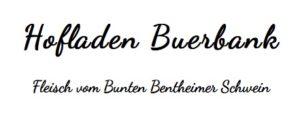Hofladen Buerbank – Ein Jungbauer macht es ehrlich und richtig!
